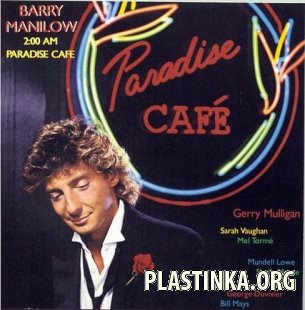 Barry Manilow - 2 AM Paradise Cafe (1984)