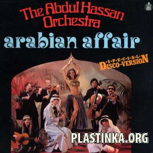 The Abdul Hassan Orchestra - Arabian Affair (1978)