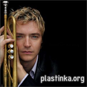 Chris Botti - Discography (13 Albums) (1995-2012)