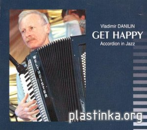 Vladimir DANILIN-GET HAPPY-Accordion in Jazz (2006) CD-RI