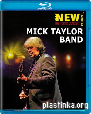 Mick Taylor Band: New Morning - The Tokyo Concert (2009) Blu-ray