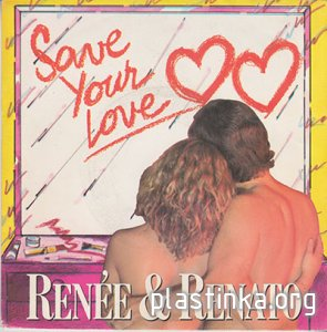 Renée & Renato ‎– Save Your Love (1982)