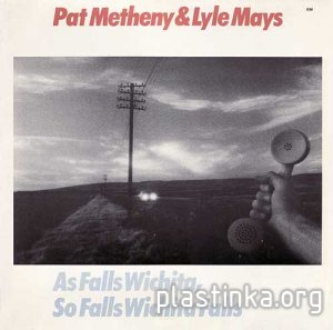 Pat Metheny & Lyle Mays - As Falls Wichita, So Falls Wichita Falls (1981)