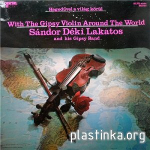 Sandor Deki Lakato - With the Gipsy Violin Around the World 1984