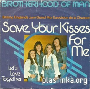 Brotherhood Of Man - Save Your Kisses For Me [EP Single] (1976)