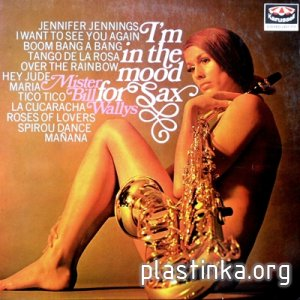 Bill Wallys - I'm in the mood for Sax