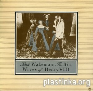 Rick Wakeman - Six Wives of Henry VIII (1973) [Original UK Press]