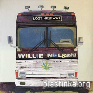 Willie Nelson - Lost Highway (2009) [2LP, USA, Mint]