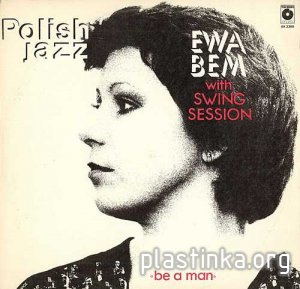 Ewa Bem With Swing Session - Be A Man (1981) [Polish Jazz Vol. 65]