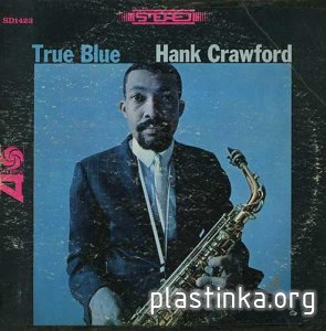 Hank Crawford ‎- True Blue (1964)