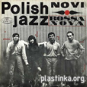 NOVI - Bossa Nova (1967) [Polish Jazz Vol. 13]