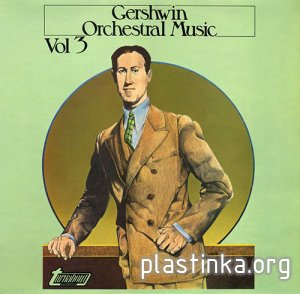 Gershwin Orchestral Music Vol. 3 (1975) [LP 24-96]