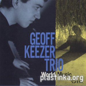 Geoff Keezer Trio - World Music (1992)