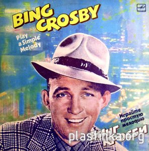 Bing Crosby – Play A Simple Melody (1985), Vinyl-rip