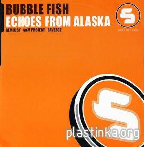 Bubble Fish - Echoes From Alaska (2005)