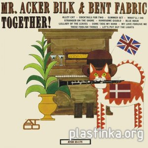 Mr. Acker Bilk & Bent Fabric - TOGETHER!