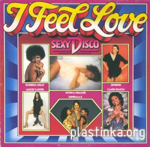 Various Artists - I Feel Love / Sexy Disco (1977)