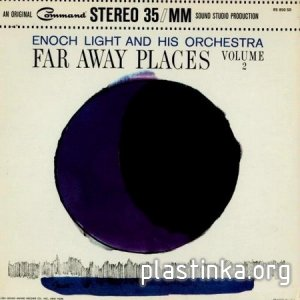 Enoch Light And His Orchestra - Far Away Places Volume 2 (1963)