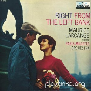 Maurice Larcange with the Paris-Musette Orchestra - RIGHT FROM THE LEFT BANK
