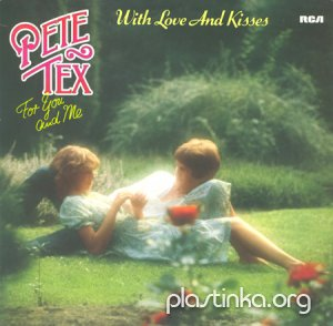 Pete Tex - For You And Me / With Love And Kisses (1982)