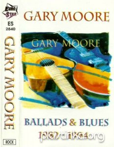 Garry Moore - Ballads & Blues 1982-1984 (1995)