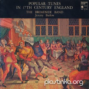 The Broadside Band - Popular Tunes In 17th Century England (1980)