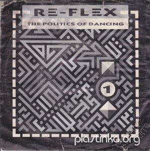 Re-Flex The Politics Of Dancing/Cruel World
