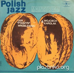 "Jan ""Ptaszyn"" Wróblewski*, Wojciech Karolak ‎- Mainstream (1974) Polish Jazz Vol. 40"