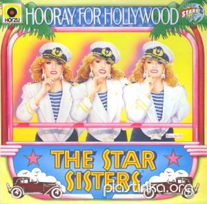The Star Sisters - Hooray For Hollywood (1984)