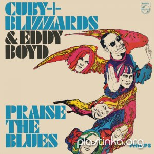 Cuby + Blizzards & Eddy Boyd - PRAISE THE BLUES (1967)