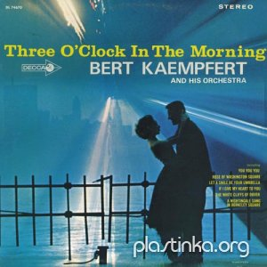 Bert Kaempfert - THREE O'CLOCK IN THE MORNING AND OTHER FAVORITE INSTRUMENTALS (1965)