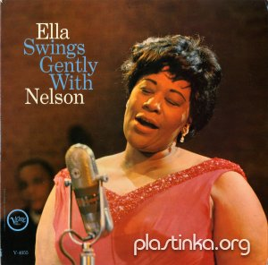 Ella Fitzgerald With Nelson Riddle And His Orchestra ‎– Ella Swings Gently With Nelson (1962)